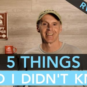 5 Things That I'm Glad I Didn't Know Before Purchasing My First RV