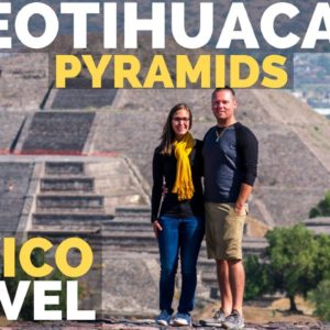 Visiting Teotihuacan Pyramids Amazing Mexican Ruins | RV Mexico