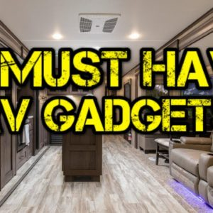 10 Must Have RV Gadgets & Accessories
