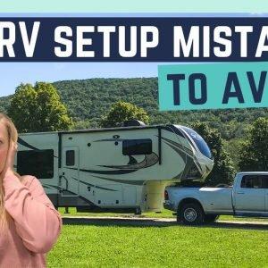 5 COMMON RV SETUP MISTAKES TO AVOID! || RV LIVING