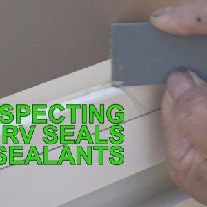 RV 101® -  Preventive Maintenance - Inspecting RV Seals & Sealants